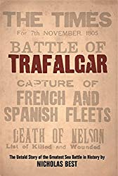 Trafalgar: The Untold Story of the Greatest Sea Battle in History (Weidenfeld & Nicolson)
