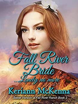 Fall River Bride...Lonely No More (Fall River Ranch Book 2) by [McKenna, Keriann]