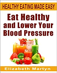 Eat Healthy and Lower Your Blood Pressure: How to Tackle Hypertension with a Healthy Diet