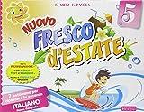 Nuovo Fresco d'estate. Italiano. 7 settimane per ripassare in vacanza. Per la 5ª classe elementare