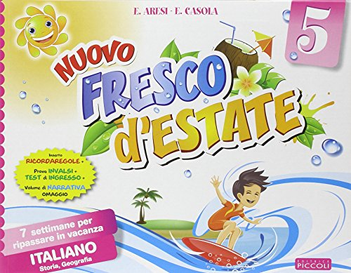 Nuovo Fresco d'estate. Italiano. 7 settimane per ripassare in vacanza. Per la 5 classe elementare