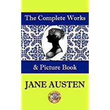 The Complete Works and Picture Book of Jane Austen (English Edition)