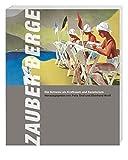 Zauber Berge: Die Schweiz als Kraftraum und Sanatorium -