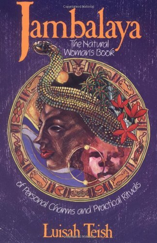Jambalaya: The Natural Woman's Book of Personal Charms and Practical Rituals by Luisah Teish (28-Jan-1991) Paperback