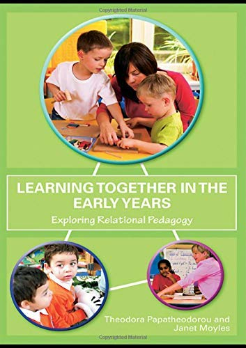 Learning Together in the Early Years: Exploring Relational Pedagogy (2008-07-09)