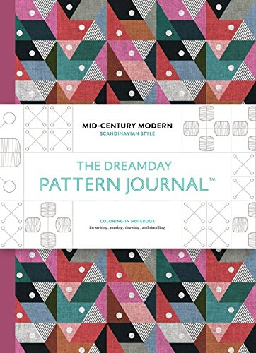 The Dreamday Pattern Journal: Mid-Century Modern – Scandinavian Design: Colouring-in notebook for writing, musing, drawing and doodling (Original Pattern Journals)