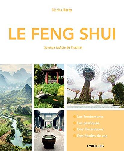 Le Feng Shui: Science taoïste de l'habitat. par Nicolas Hardy
