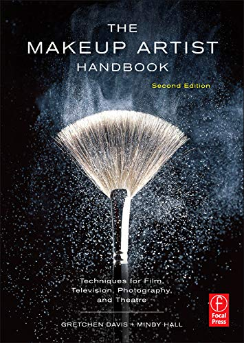 The Makeup Artist Handbook: Techniques for Film, Television, Photography, and Theatre di Gretchen Davis