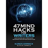 47 Mind Hacks for Writers: Master the Writing Habit in 10 Minutes Or Less and End Writer's Block and Procrastination for Good (English Edition)