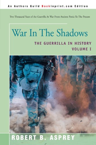 war-in-the-shadows-the-guerrilla-in-history-volume-i-1