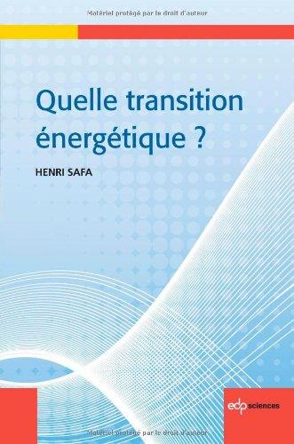 Quelle transition énergétique ? par Henri Safa