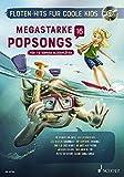 Megastarke Popsongs: Band 16. 1-2 Sopran-Blockflöten. Ausgabe mit CD. (Flöten-Hits für coole Kids)