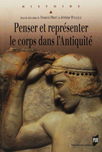 Penser et reprsenter le corps dans l'Antiquit