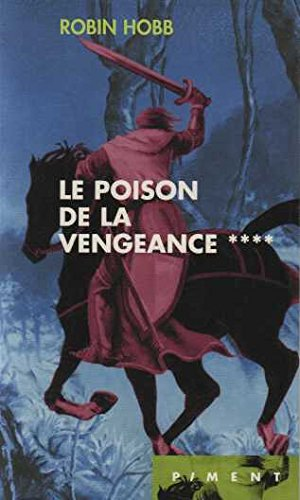 Le poison de la vengeance (L'assassin royal.)