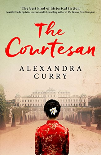 The Courtesan: A Heartbreaking Historical Epic of Loss, Loyalty and Love (English Edition)