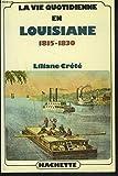 La vie quotidienne en Louisiane 1815-1830