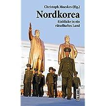 Nordkorea: Einblicke in ein rätselhaftes Land (Länderporträts)