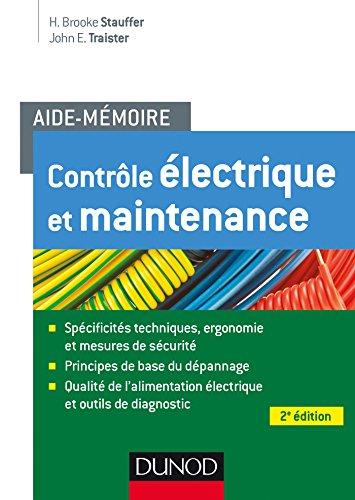 Aide-mémoire - Contrôle électrique et Maintenance par Brooke H. Stauffer, John E. Traister