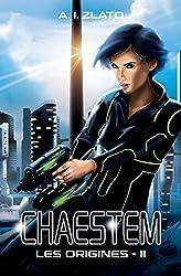 Chaestem : Les Origines - II: Une saga d'anticipation SF (Le Cycle des Espaces – livres de Hard Science Fiction Française cyberpunk t. 2)