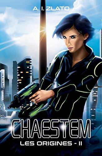 Chaestem : Les Origines - Livre 2: Une trilogie de hard SF sur fond d'enquête policière (Le Cycle des Espaces - Une saga de Hard Science Fiction Francaise) par A.I. Zlato