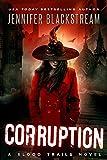 Corruption (Blood Trails Book 4)