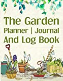 The Garden Planner, Journal And log Book: Seasonal, Monthly And Weekly Planting Planner | Gardener, Organizer And…