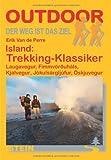 Island: Trekking-Klassiker Laugavegur, Fimmvörouháls, Kjalvegur, Jökulsárgljúfur, Öskjuvegur - Eric van de Perre