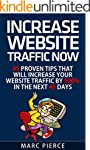 Increase Website Traffic Now!: 45 Pro...