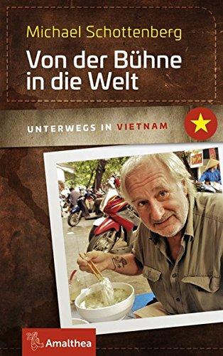 Von der Bühne in die Welt: Unterwegs in Vietnam