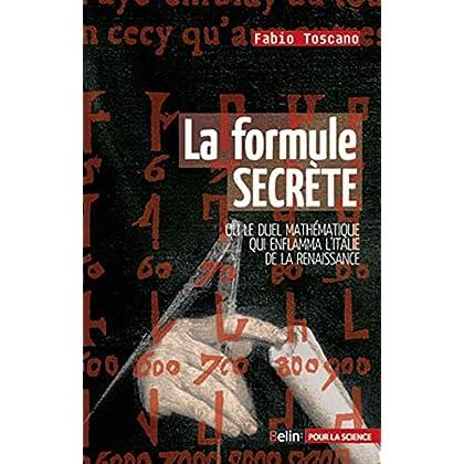 La formule secrète - le duel mathématique qui enflamma l'Italie de la Renaissance