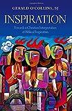 Inspiration: Towards a Christian Interpretation of Biblical Inspiration