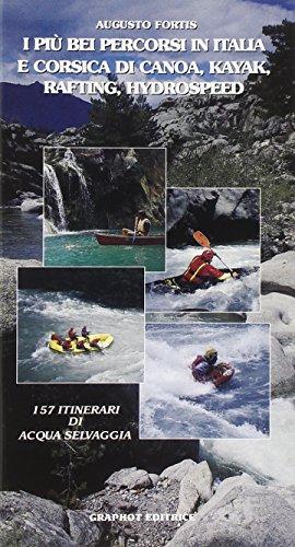 I più bei percorsi in Italia e Corsica di canoa, kayak, usato  Spedito ovunque in Italia