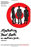 Marketing Your Book: An Author's Guide (2nd Edition): How to Target Agents, Publishers and Readers