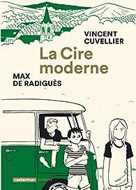 La cire moderne par Vincent Cuvellier