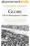 Globe: Life in Shakespeare's London (English Edition)