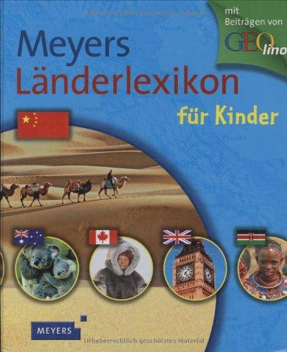 Meyers Länderlexikon für Kinder: 194 Porträts über alle Länder der Welt: mit Karte, Flagge und Länderfakten