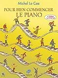 Pour Bien commencer le piano + vidéos sur internet...