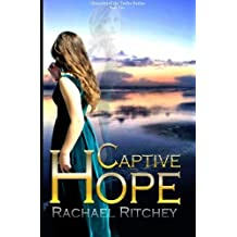 Captive Hope (Chronicles of the Twelve Realms) (Volume 2) by Rachael Ritchey (2016-01-17)