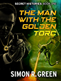 The Man with the Golden Torc: Secret History Book 1 (Secret Histories)