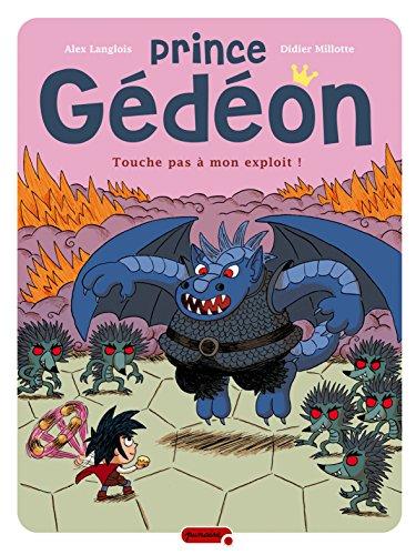 Prince Gédéon - tome 2 - Touche pas à mon exploit !