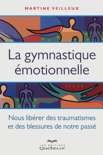 La gymnastique émotionnelle par Martine Veilleux