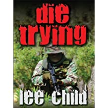 Die Trying (A Jack Reacher Novel) by Lee Child (2010-09-15)