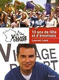Village Départ : 10 ans de fête et d'émotions