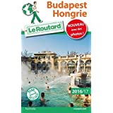 Guide du Routard Budapest, Hongrie 2016/2017