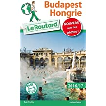 Guide du Routard Budapest, Hongrie 2016/17