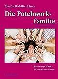 Die Patchworkfamilie: Zusammenleben - zusammenwachsen