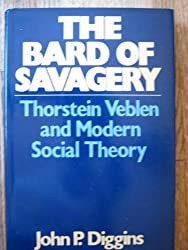 The bard of savagery : Thorstein Veblen and modern social theory