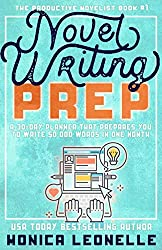Novel Writing Prep: A 30-Day Planner That Prepares You To Write 50,000 Words in One Month (The Productive Novelist #1)