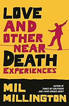 Love and Other Near Death Experiences (English Edition) von [Millington, Mil]