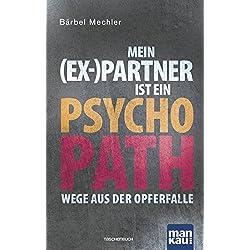 Mein (Ex-)Partner ist ein Psychopath: Wege aus der Opferfalle